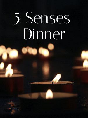 5 Senses Dinner